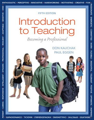 Introduction to Teaching: Becoming a Professional (5th: Kauchak, Don