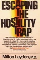 9780132836067: Escaping the Hostility Trap: The One Sure Way to Deal With Impossible People