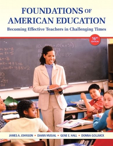 Foundations of American Education: Becoming Effective Teachers: Johnson, James A.,