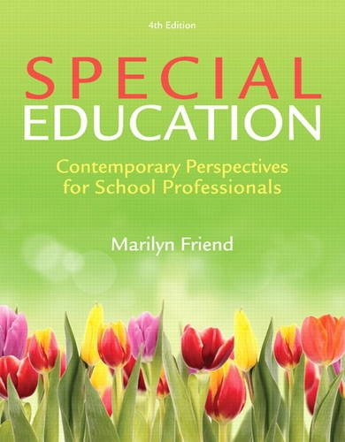 Special Education: Contemporary Perspectives for School Professionals,: Friend, Marilyn