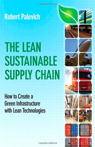 9780132837613: The Lean Sustainable Supply Chain: How to Create a Green Infrastructure with Lean Technologies (FT Press Operations Management)