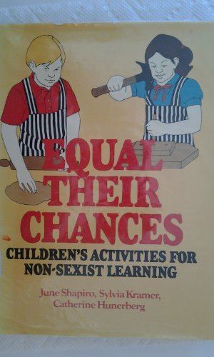 9780132837620: Equal Their Chances: Children's Activities for Non-Sexist Learning