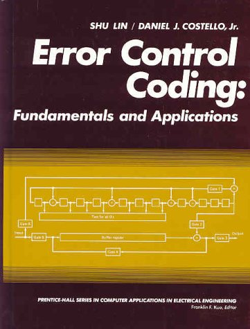9780132837965: Error Control Coding: Fundamentals and Applications (PRENTICE-HALL COMPUTER APPLICATIONS IN ELECTRICAL ENGINEERING SERIES)