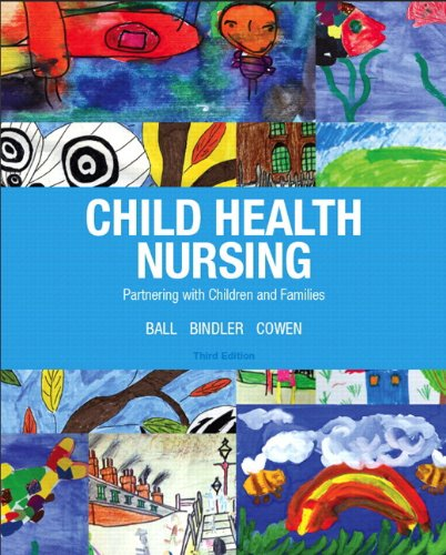 9780132840071: Child Health Nursing (3rd Edition) (Child Health Nursing: Partnering with Children & Families)