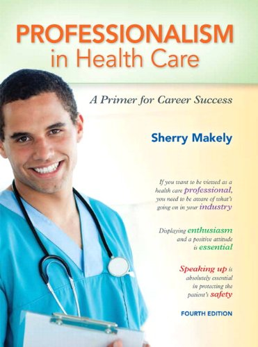 9780132840101: Professionalism in Healthcare: A Primer for Career Success
