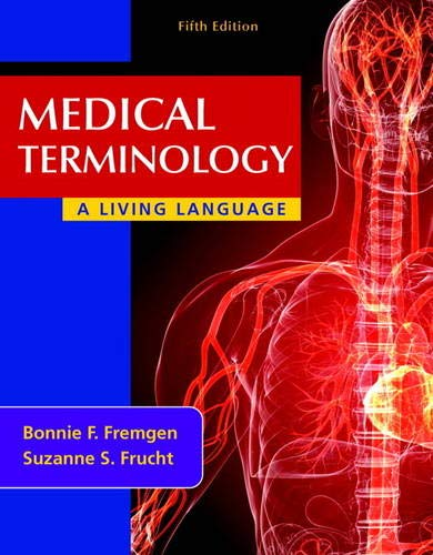 Medical Terminology: A Living Language (5th Edition): Frucht, Suzanne S.,