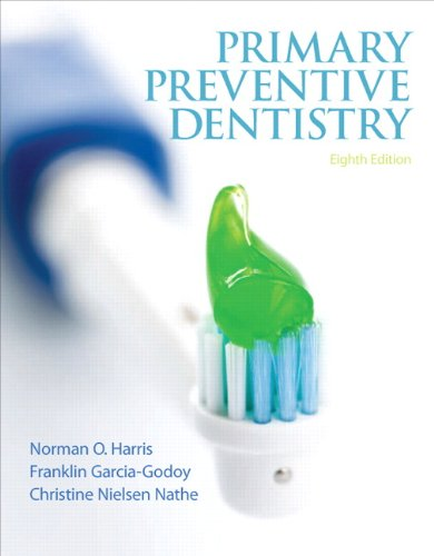 Primary Preventive Dentistry (8th Edition) (Primary Preventive: Harris, Norman O.;