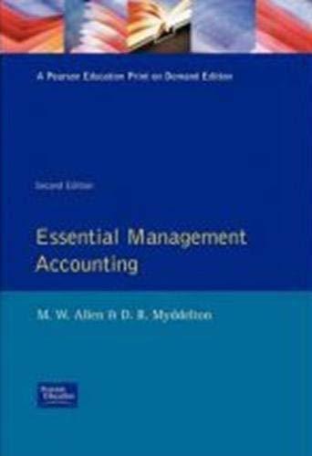 Essential Management Accounting: Allen, M. W.