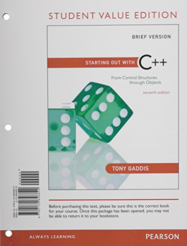9780132846820: Starting Out with C++: From Control Structures through Objects, Brief, Student Value Edition (7th Edition)