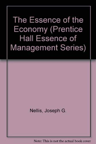 9780132846967: The Essence of the Economy (Prentice Hall Essence of Management Series)