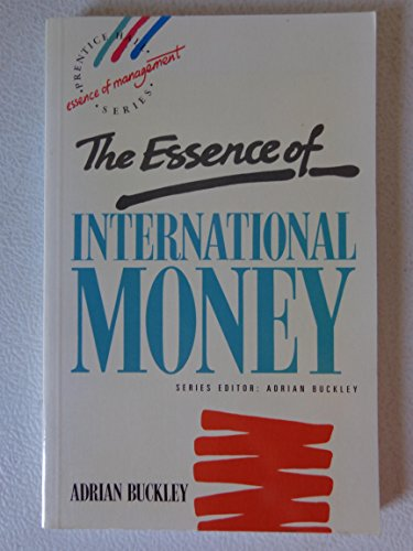 9780132847124: The Essence of International Money (The Essence of Management Series)