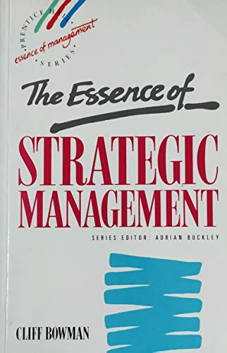 9780132847384: The Essence of Strategic Management (Prentice Hall Essence of Management Series)