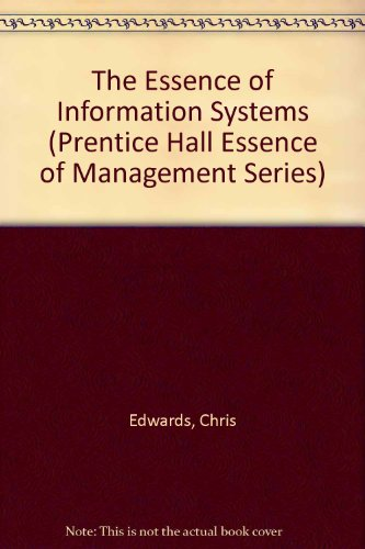 The Essence of Information Systems (Prentice Hall: Edwards, Chris and