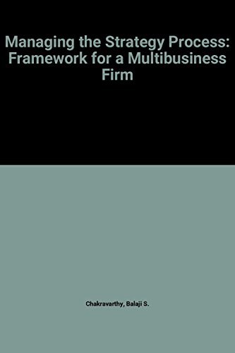 9780132847537: Managing the Strategy Process: Framework for a Multibusiness Firm