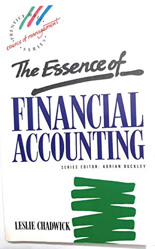 9780132847957: The Essence of Financial Accounting (Prentice Hall Essence of Management Series)