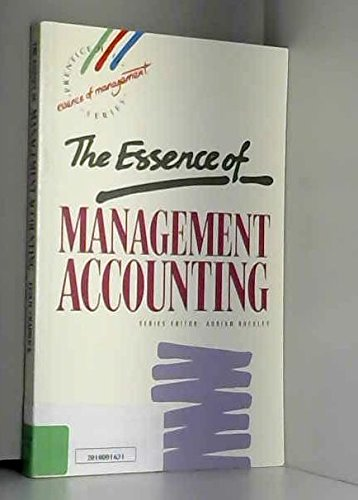 9780132848114: The Essence of Management Accounting (Prentice Hall Essence of Management Series)