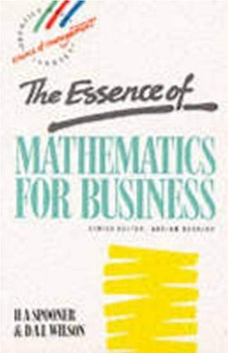 9780132848862: The Essence of Mathematics for Business (Prentice Hall Essence of Management Series)