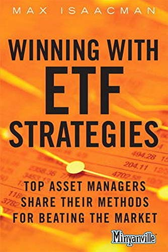 9780132849180: Winning with ETF Strategies: Top Asset Managers Share Their Methods for Beating the Market (Minyanville Media)