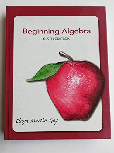 Beginning Algebra 6th Ed: Gay