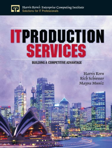 IT Production Services (Harris Kern's Enterprise Computing Institute Series) (0132850532) by Kern, Harris; Schiesser, Rich; Muniz, Mayra