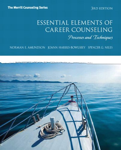 Essential Elements of Career Counseling: Processes and: Norman E. Amundson;