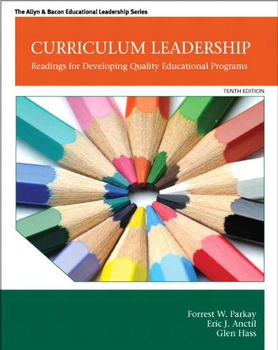 Curriculum Leadership: Readings for Developing Quality Educational: Forrest W. Parkay,