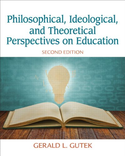 9780132852388: Philosophical, Ideological, and Theoretical Perspectives on Education