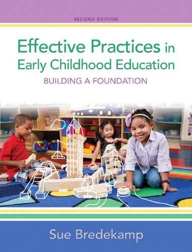 9780132853330: Effective Practices in Early Childhood Education: Building a Foundation