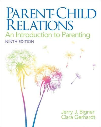 Parent-Child Relations: An Introduction to Parenting (9th: Jerry J. Bigner,
