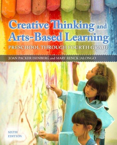 Creative Thinking and Arts-Based Learning: Preschool Through: Isenberg, Joan P.;