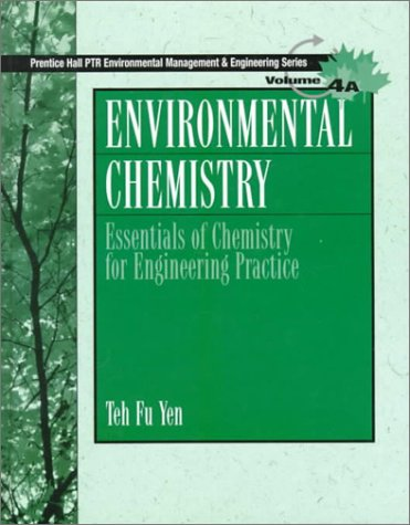 9780132854207: Environmental Chemistry: Essentials of Chemistry for Engineering Practice, Volume 4A