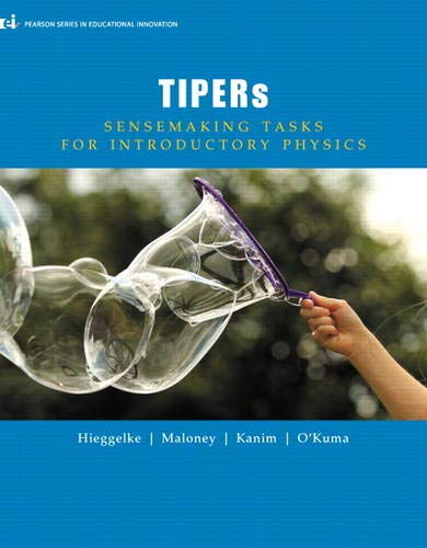 TIPERs: Sensemaking Tasks for Introductory Physics (Pearson: O'Kuma, T. L.,