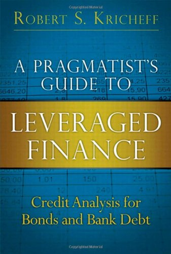 9780132855235: A Pragmatist's Guide to Leveraged Finance: Credit Analysis for Bonds and Bank Debt (Applied Corporate Finance)