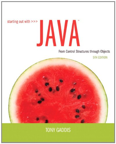 Java: From Control Structures through Objects 5: Tony Gaddis