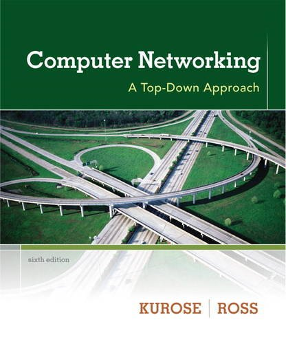 Computer Networking: A Top-Down Approach (6th Edition): Kurose, James F.;