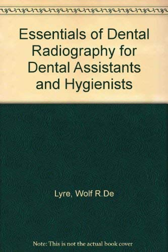 9780132856768: Essentials of Dental Radiography for Dental Assistants and Hygienists