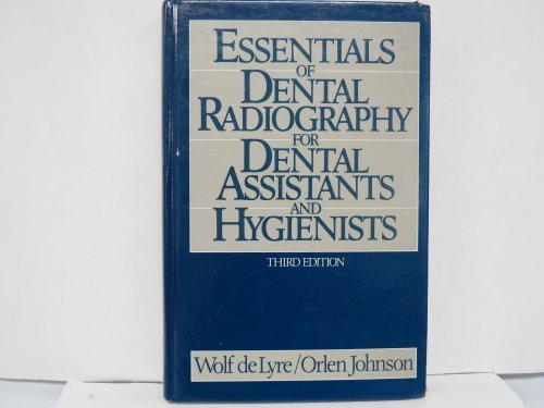 Essentials of Dental Radiography for Dental Assistants: Lyre, Wolf R.De;