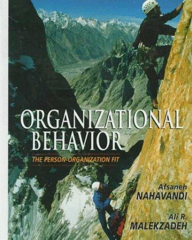 Organizational Behavior: The Person-Organization Fit: Afsaneh Nahavandi, Ali