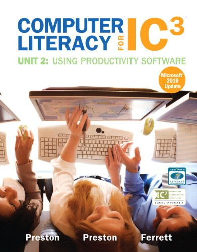 9780132861076: Computer Literacy for IC3 Unit 2: Using Productivity Software (Computers Are Your Future)