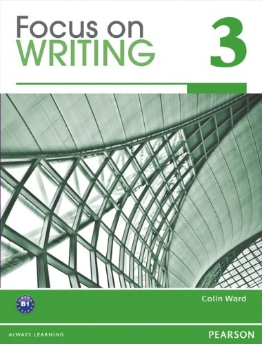 Focus on Writing 3 with Proofwriter (TM) (0132862042) by Colin Ward