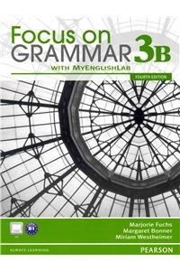 9780132862288: Focus on Grammar 3B Split: Student Book and Workbook and MyEnglishLab