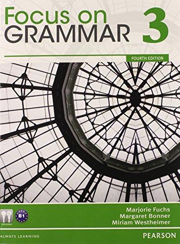 Value Pack: Focus on Grammar 3 Student: Marjorie Fuchs, Margaret