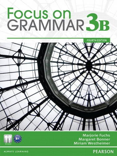 Focus on Grammar 3B Split Student Book: Marjorie Fuchs; Margaret