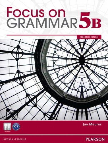Focus on Grammar 5B Split Student Book: Maurer, Jay