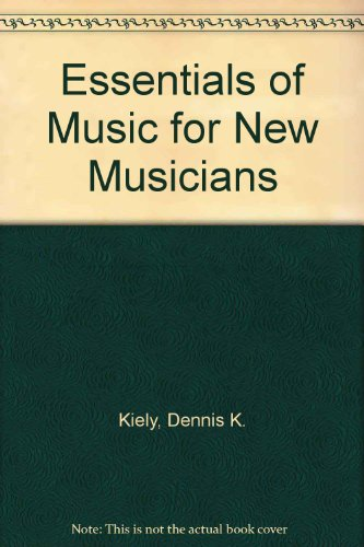 9780132865012: Essentials of Music for New Musicians