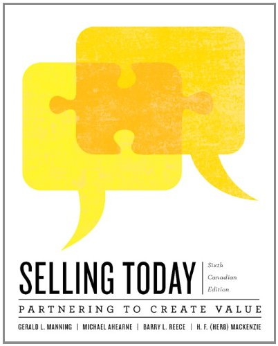 9780132865135: Selling Today: Creating Customer Value, Sixth Canadian Edition with Companion Website (6th Edition)
