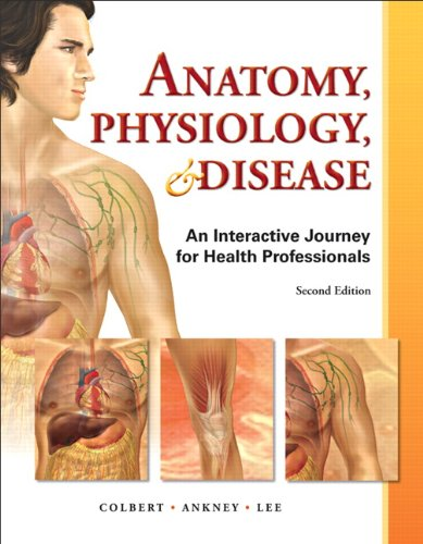9780132865661: Anatomy, Physiology, & Disease: An Interactive Journey for Health Professions