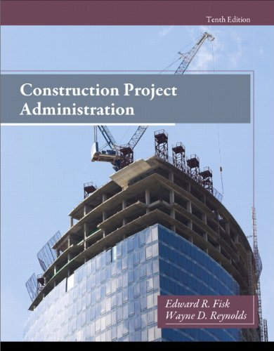Construction Project Administration (10th Edition): Edward R. Fisk