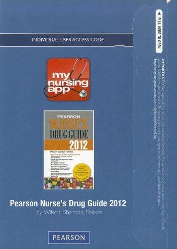 MyNursingApp -- Access Card -- for Pearson Nurse's Drug Guide 2012 (9780132867238) by Billie A Wilson; Margaret T Shannon; Kelly Shields