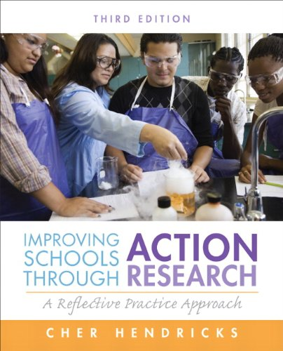 9780132868648: Improving Schools Through Action Research:A Reflective Practice Approach